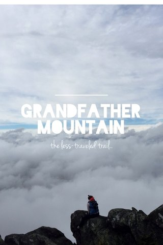 Grandfather Mountain the less-traveled trail...