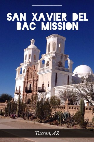 San Xavier del Bac Mission Tucson, AZ