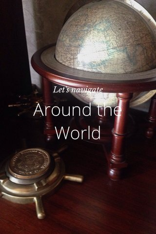 Around the World Let's navigate