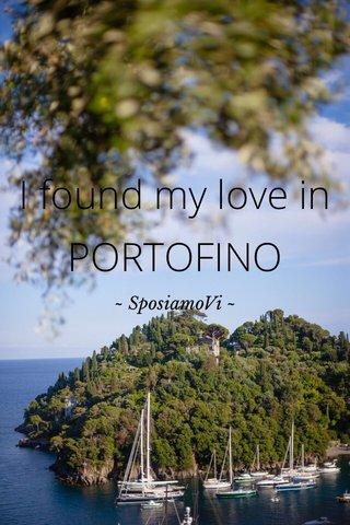 I found my love in PORTOFINO ~ SposiamoVi ~