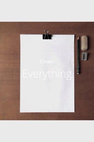Everything Create