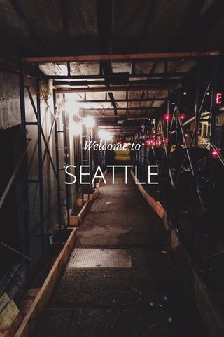 SEATTLE Welcome to