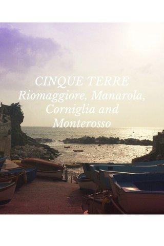 CINQUE TERRE Riomaggiore, Manarola, Corniglia and Monterosso