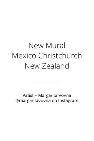 New Mural Mexico Christchurch New Zealand Artist - Margarita Vovna @margaritavovna on Instagram