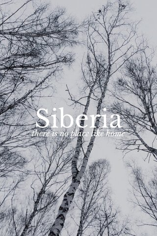 Siberia there is no place like home