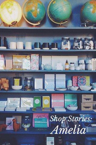 Amelia Shop Stories: