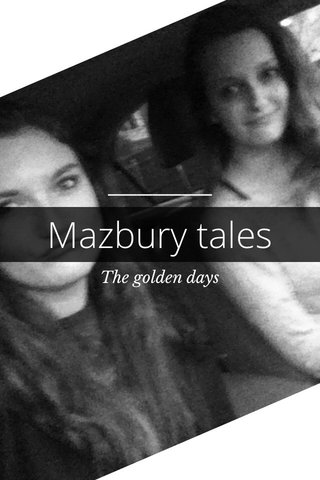 Mazbury tales The golden days