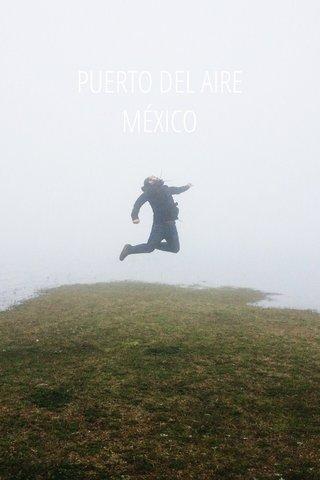 PUERTO DEL AIRE MÉXICO
