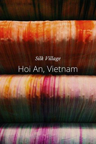 Hoi An, Vietnam Silk Village