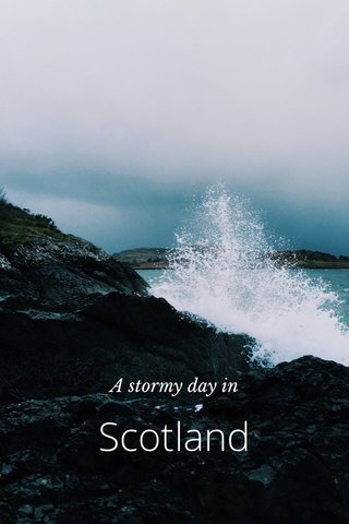 Scotland A stormy day in