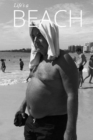 BEACH Life's a