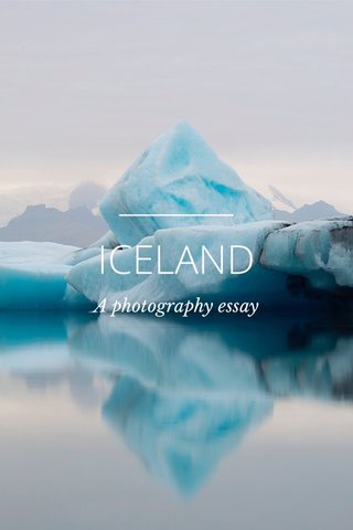 ICELAND A photography essay