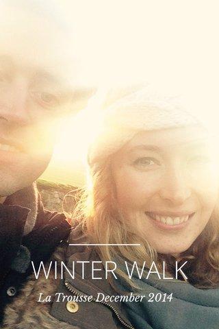 WINTER WALK La Trousse December 2014