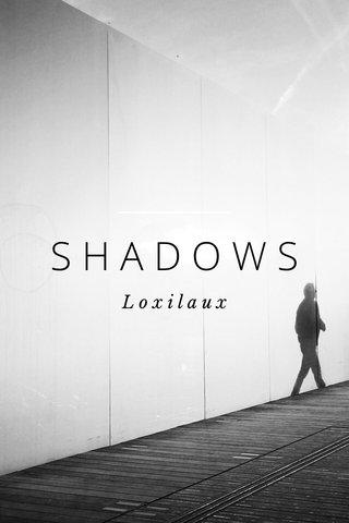 SHADOWS Loxilaux