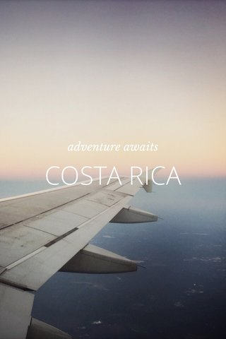 COSTA RICA adventure awaits