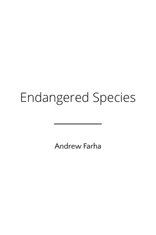 Endangered Species Andrew Farha