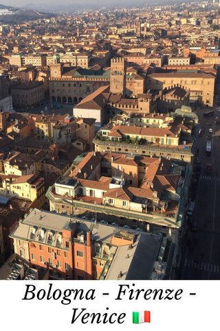 Bologna - Firenze - Venice 🇮🇹