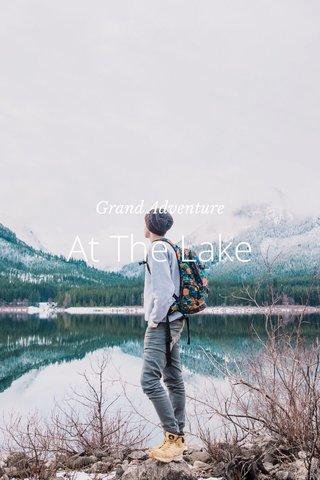 At The Lake Grand Adventure