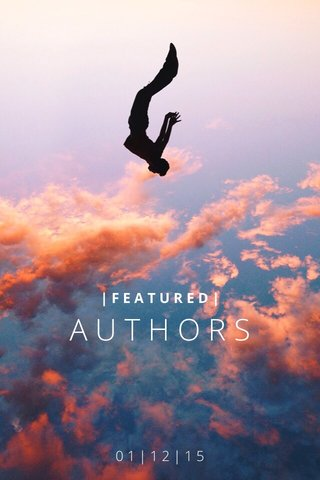 AUTHORS 01|12|15 |FEATURED|