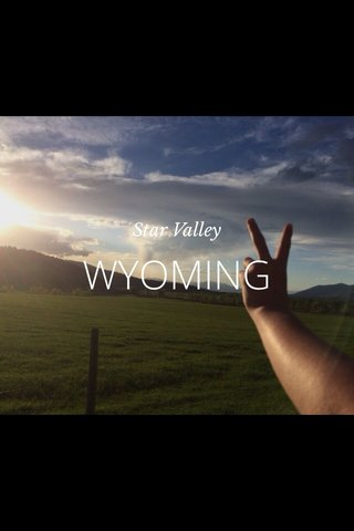 WYOMING Star Valley