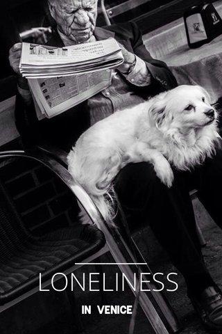 LONELINESS In Venice