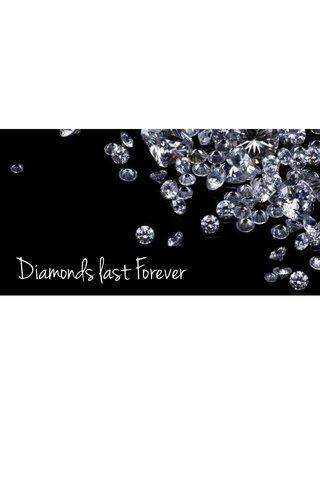 Diamonds last Forever
