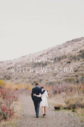 A Love Story: ANDREW+KIRA