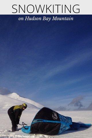 SNOWKITING on Hudson Bay Mountain