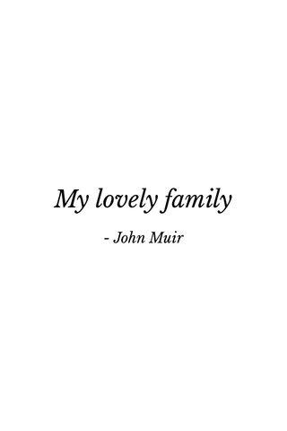 My lovely family - John Muir