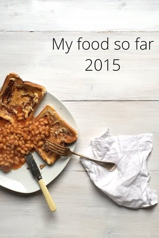 My food so far 2015