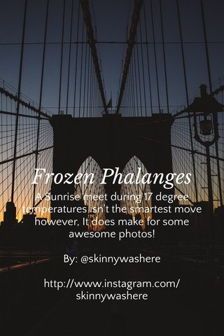 Frozen Phalanges A Sunrise meet during 17 degree temperatures isn't the smartest move however, It does make for some awesome photos! By: @skinnywashere http://www.instagram.com/skinnywashere