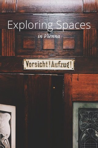 Exploring Spaces in Vienna