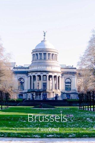 Brussels A weekend