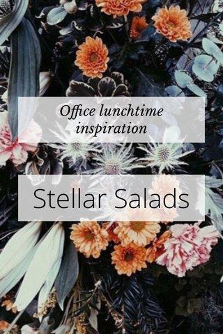 Stellar Salads Office lunchtime inspiration