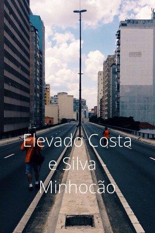 Elevado Costa e Silva - Minhocão