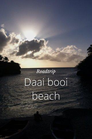 Daai booi beach Roadtrip