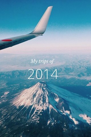 2014 My trips of