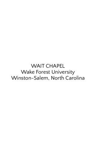 WAIT CHAPEL Wake Forest University Winston-Salem, North Carolina