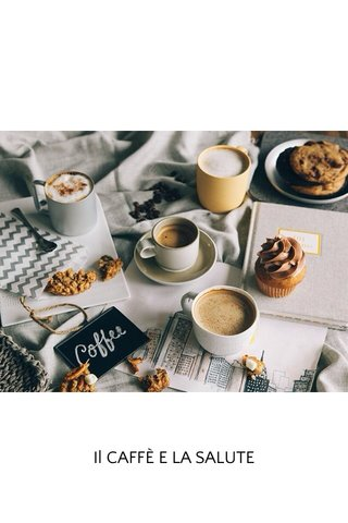 Il CAFFÈ E LA SALUTE