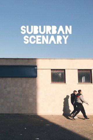 SUBURBAN SCENARY
