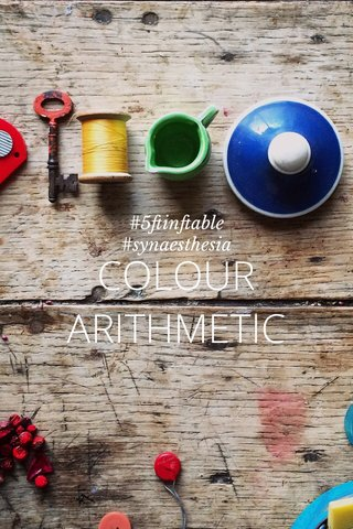 COLOUR ARITHMETIC #5ftinftable #synaesthesia