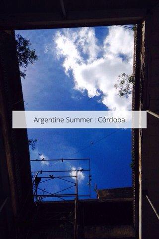 Argentine Summer : Córdoba