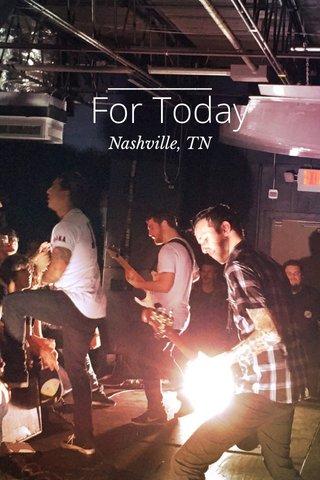 For Today Nashville, TN