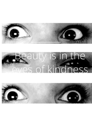 Beauty is in the eyes of kindness Fldesroch