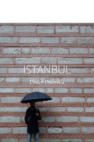 ISTANBUL Under Umbrella
