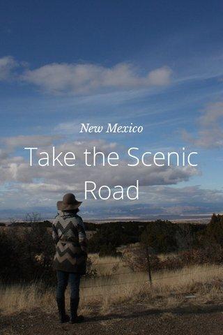 Take the Scenic Road New Mexico