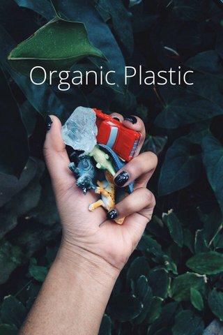 Organic Plastic