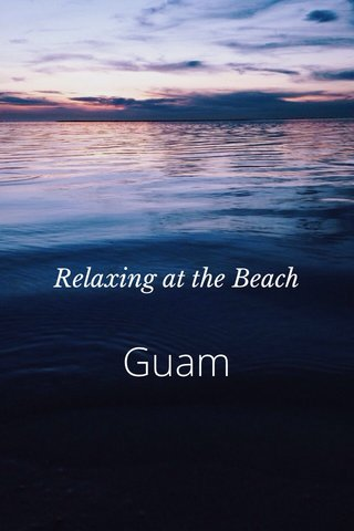 Guam Relaxing at the Beach