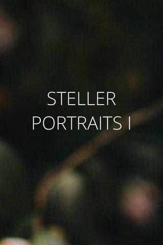 STELLER PORTRAITS I