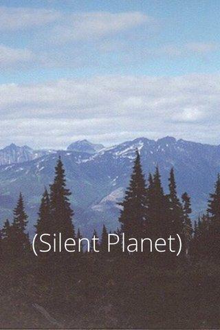 (Silent Planet)